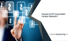 Havale ile EFT Arasındaki Farklar Nelerdir?