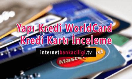 Photo of Yapı Kredi WorldCard Kredi Kartı Detaylı İnceleme