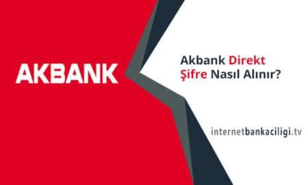 Photo of Akbank Direkt Şifre Nasıl Alınır? – Detaylı Anlatım!