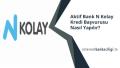 Aktif Bank N Kolay Kredi Başvurusu Nasıl Yapılır?