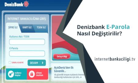 Photo of Denizbank E-Parola Nasıl Değiştirilir?