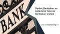 Devlet Bankaları ve Kalkınma Yatırım Bankaları Listesi