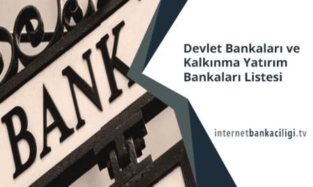 Photo of Devlet Bankaları ve Kalkınma Yatırım Bankaları Listesi
