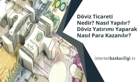 Photo of Döviz Ticareti Nedir? Nasıl Yapılır? Döviz Yatırımı Yaparak Nasıl Para Kazanılır?