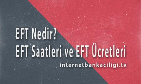 Photo of EFT Nedir, EFT Saatleri ve EFT Ücretleri