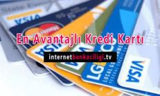 En Avantajlı Kredi Kartları Hangileri