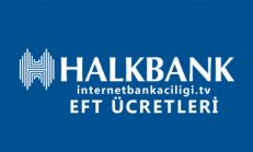 Halk Bank EFT Ücretleri – Güncel Liste 2017