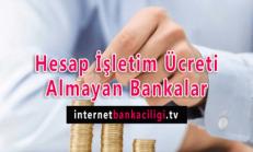 Hesap İşletim Ücreti Almayan Bankalar – 2018