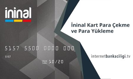 Photo of İninal Kart Para Çekme ve Para Yükleme