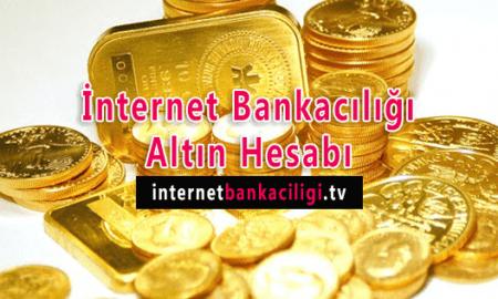 Photo of İnternet Bankacılığı Altın Hesabı