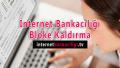 İnternet Bankacılığı Bloke Kaldırma