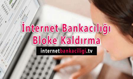 Photo of İnternet Bankacılığı Bloke Kaldırma
