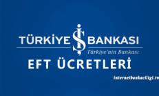 İşbank EFT Ücretleri – Güncel Liste 2016