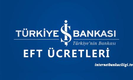 Photo of İşbank EFT Ücretleri – Güncel Liste 2016