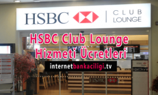 HSBC Club Lounge Hizmeti Ücretleri