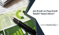 Jet Kredi, Flaş Kredi Nedir? Nasıl Alınır?