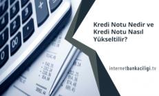 Findeks Kredi Notu Öğrenme ve Kredi Notu Yükseltme Taktikleri