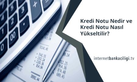Photo of Kredi Notu Nedir ve Kredi Notu Nasıl Yükseltilir?