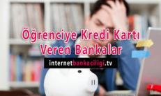 Öğrenci Kredi Kartı Veren Bankalar
