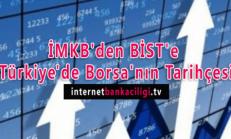 İMKB'den BİST'e Türkiye'de Borsa'nın Tarihçesi