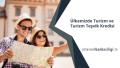 Ülkemizde Turizm ve Turizm Teşvik Kredisi