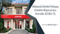Akbank Direkt İhtiyaç Kredisi Başvurusu Anında 30 Bin TL