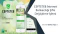 CEPTETEB İnternet Bankacılığı Şifre Değiştirme İşlemi