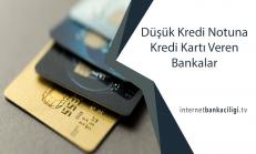 Düşük Kredi Notuna Kredi Kartı Veren Bankalar
