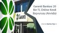 Garanti Bankası 20 Bin TL Online Kredi Başvurusu (Anında)