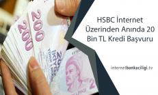 HSBC İnternet Üzerinden Anında 20 Bin TL Kredi Başvuru