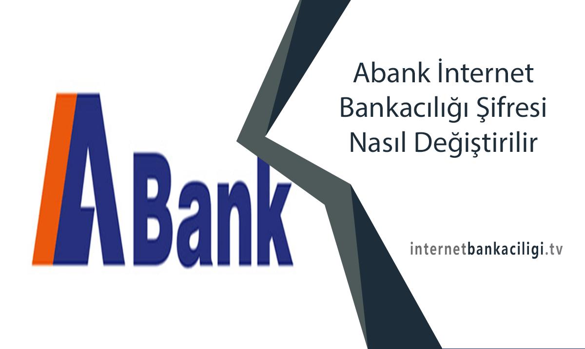 Photo of Abank İnternet Bankacılığı Şifresi Nasıl Değiştirilir