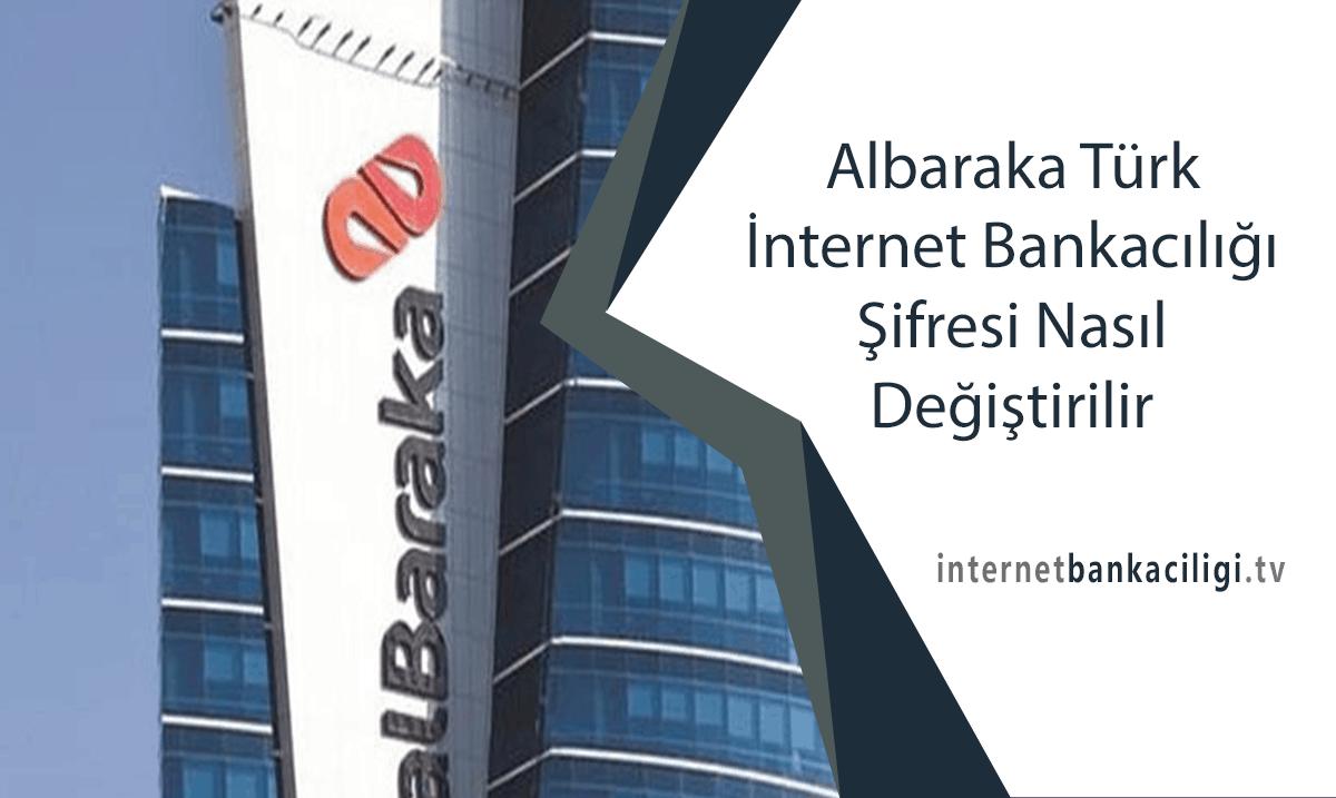 Photo of Albaraka Türk İnternet Bankacılığı Şifresi Nasıl Değiştirilir