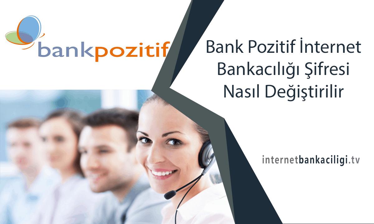 Photo of Bank Pozitif İnternet Bankacılığı Şifresi Nasıl Değiştirilir