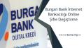 Burgan Bank İnternet Bankacılığı Online Şifre Değiştirme