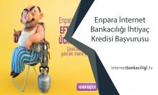 Enpara İnternet Bankacılığı İhtiyaç Kredisi Başvurusu