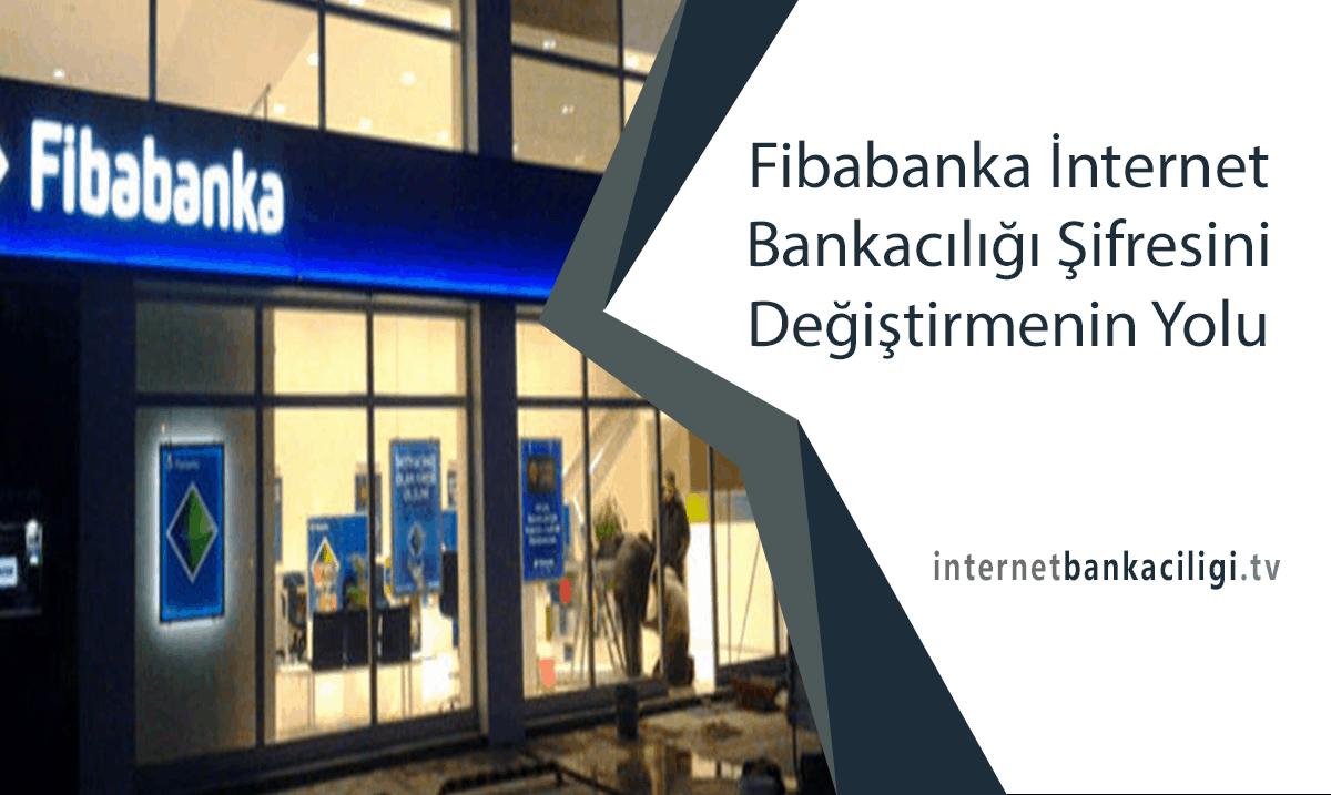 Photo of Fibabanka İnternet Bankacılığı Şifresini Değiştirmenin Yolu