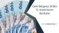 Gelir Belgesiz 20 Bin TL Kredi Veren Bankalar (Bordro Yok)