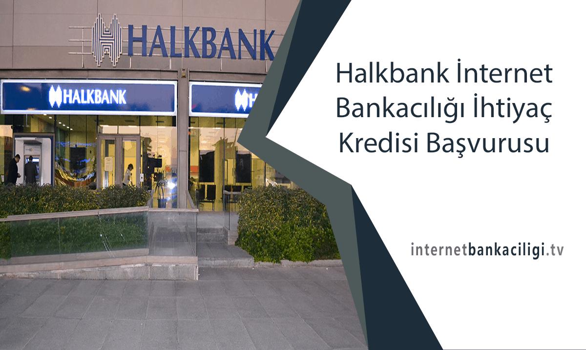 Photo of Halkbank İnternet Bankacılığı İhtiyaç Kredisi Başvurusu