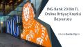 ING Bank 20 Bin TL Online İhtiyaç Kredisi Başvurusu
