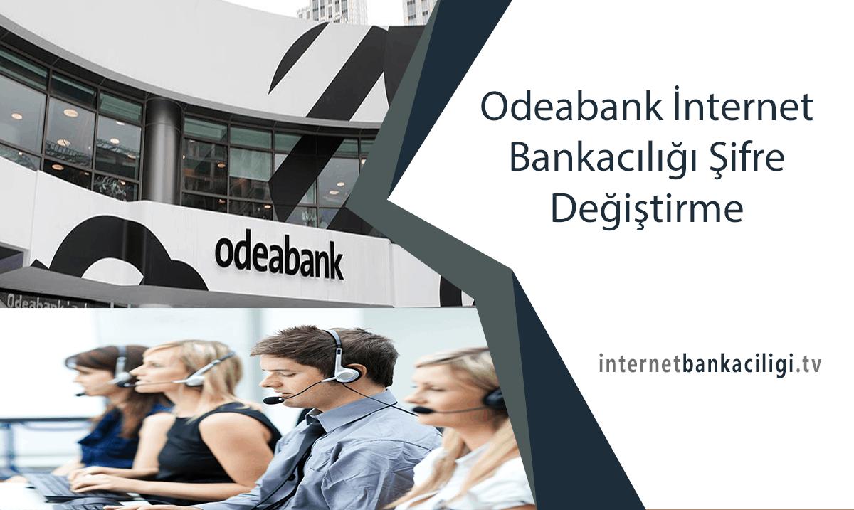 Photo of Odeabank İnternet Bankacılığı Şifre Değiştirme