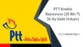 PTT Kredisi Başvurusu (20 Bin TL 36 Ay Vade İmkanı)