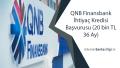 QNB Finansbank İhtiyaç Kredisi Başvurusu (20 bin TL 36 Ay)