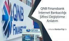 QNB Finansbank İnternet Bankacılığı Şifresi Değiştirme Anlatım
