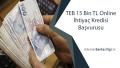 TEB 15 Bin TL Online İhtiyaç Kredisi Başvurusu