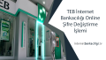 TEB İnternet Bankacılığı Online Şifre Değiştirme İşlemi