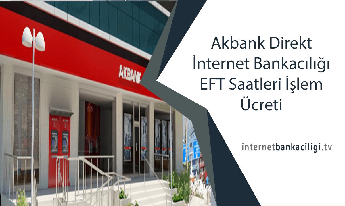 Photo of Akbank Direkt İnternet Bankacılığı EFT Saatleri İşlem Ücreti
