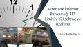 Aktifbank İnternet Bankacılığı EFT Limitini Yükseltme ve Azaltma