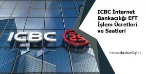 ıcbc internet bankaciligi eft ucreti
