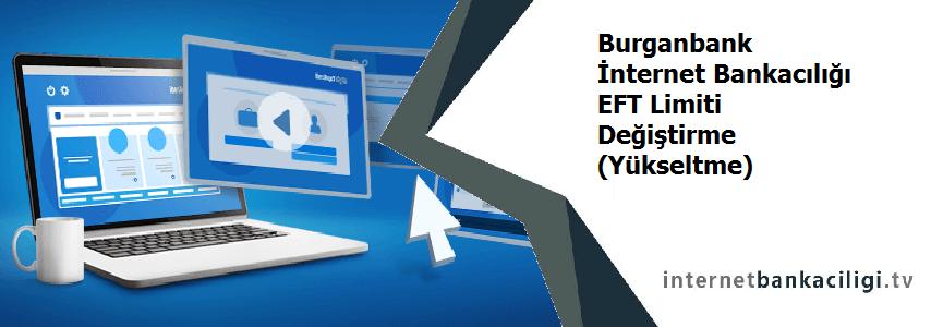 Photo of Burganbank İnternet Bankacılığı EFT Limiti Değiştirme (Yükseltme)