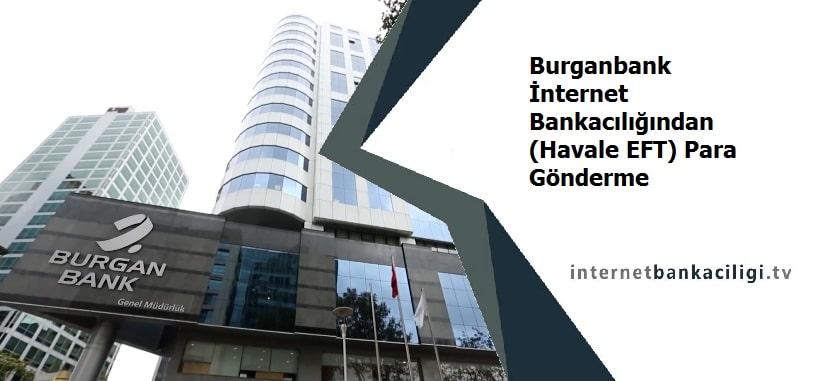 Photo of Burganbank İnternet Bankacılığından (Havale EFT) Para Gönderme